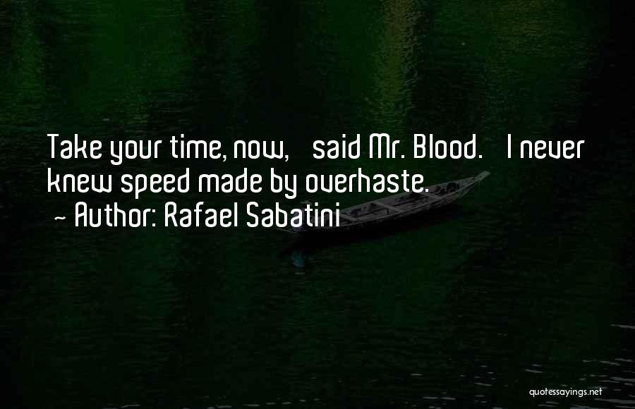 U Never Knew Me Quotes By Rafael Sabatini