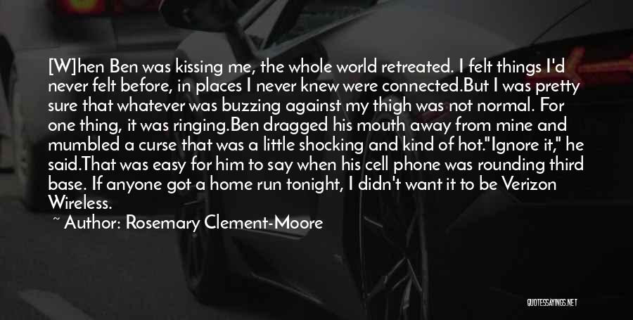 U Never Knew Me Quotes By Rosemary Clement-Moore