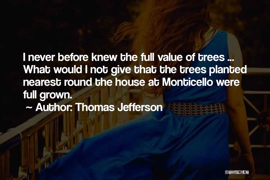 U Never Knew Me Quotes By Thomas Jefferson