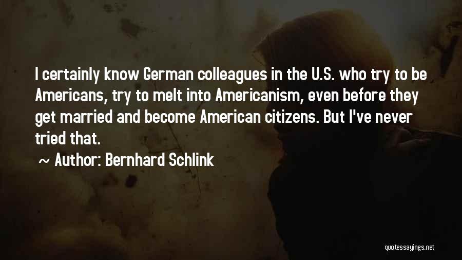 U Never Know Quotes By Bernhard Schlink