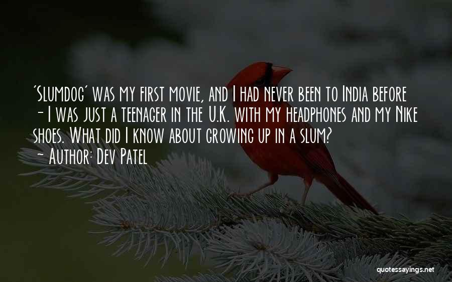 U Never Know Quotes By Dev Patel