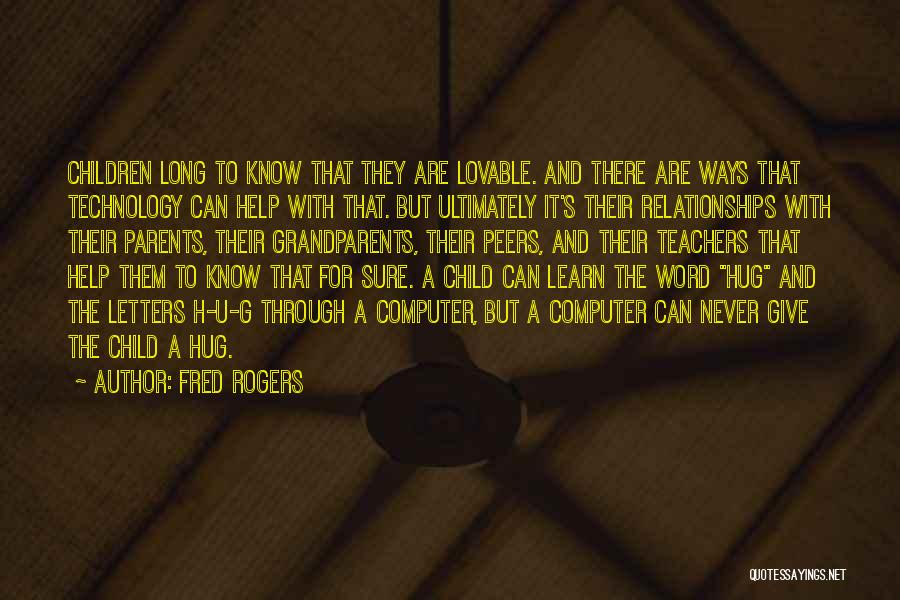U Never Know Quotes By Fred Rogers