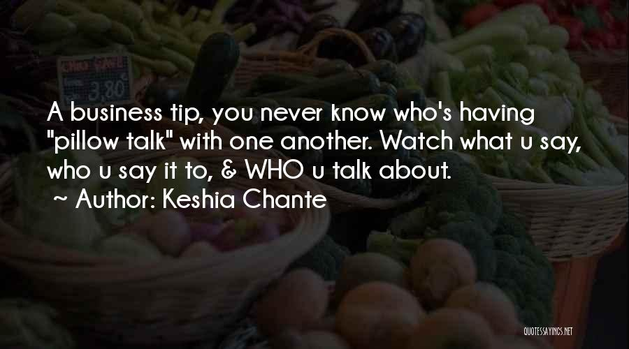 U Never Know Quotes By Keshia Chante