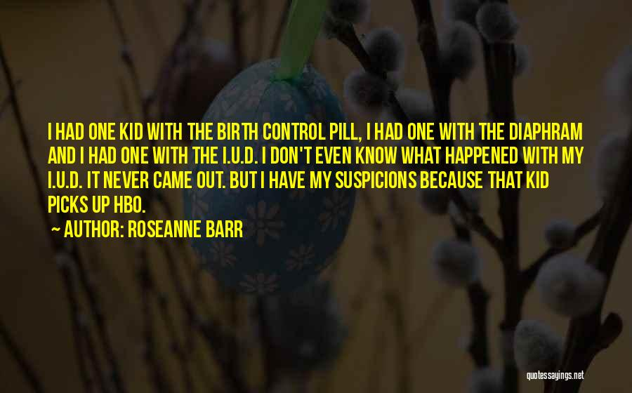 U Never Know Quotes By Roseanne Barr