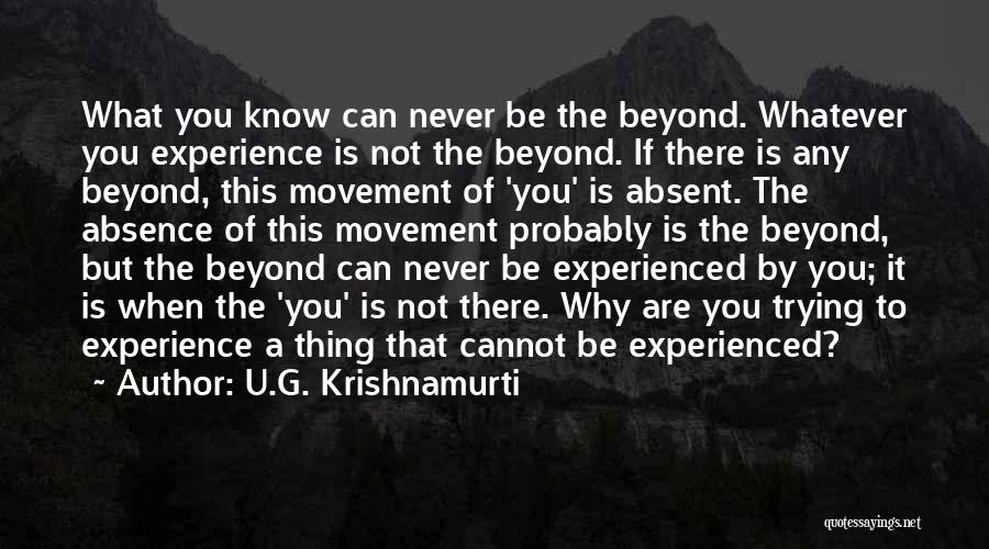 U Never Know Quotes By U.G. Krishnamurti