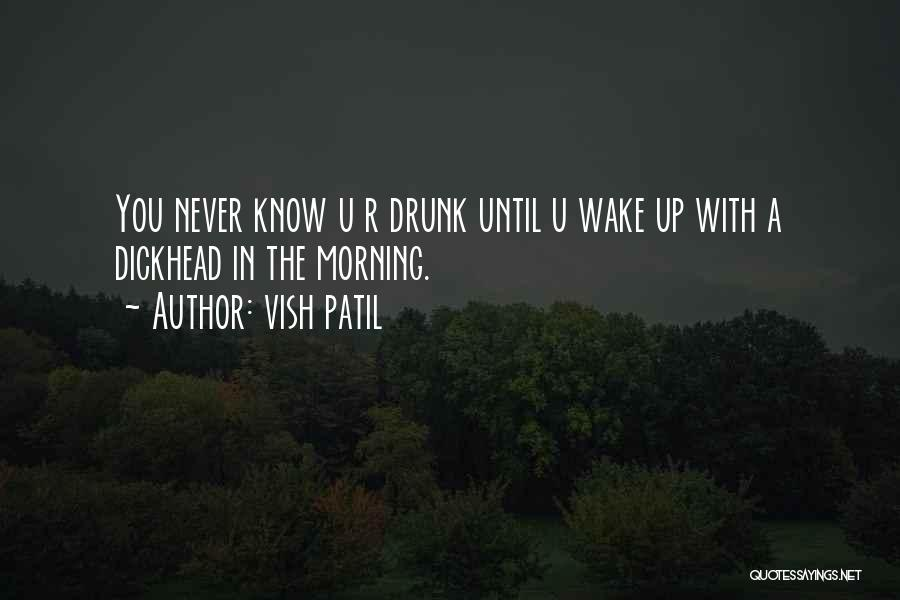 U Never Know Quotes By Vish Patil