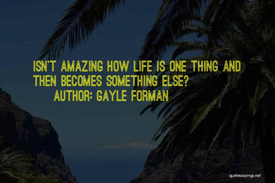 U R Amazing Quotes By Gayle Forman