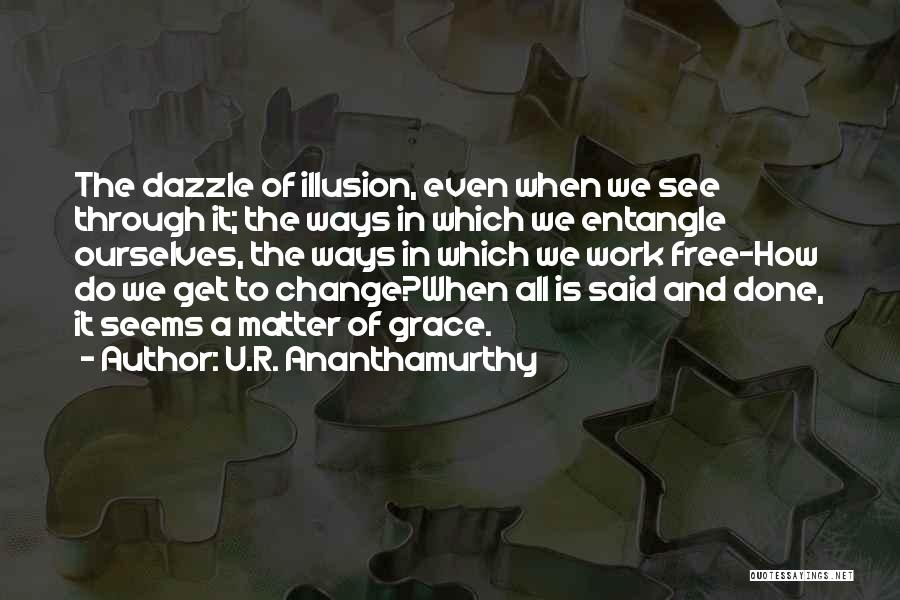 U.R. Ananthamurthy Quotes 1745245