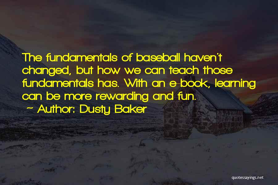 U R Changed Quotes By Dusty Baker