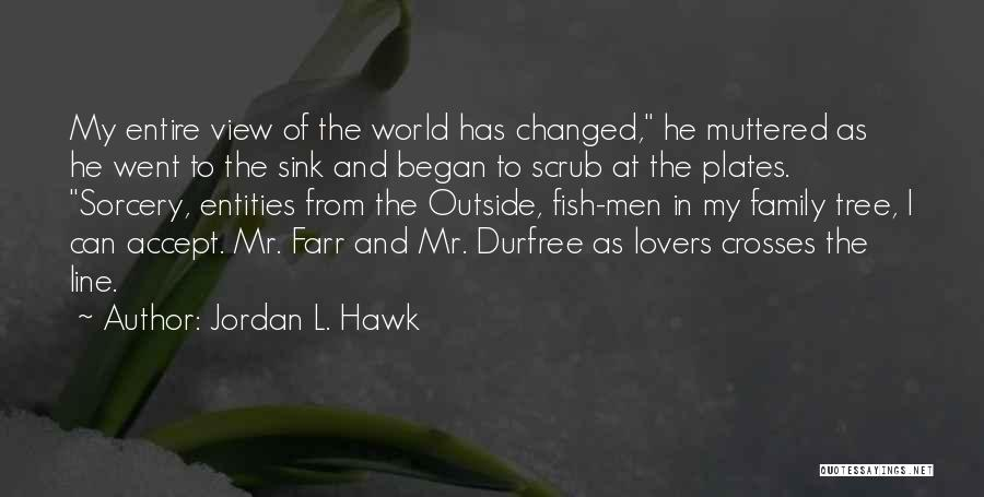 U R Changed Quotes By Jordan L. Hawk