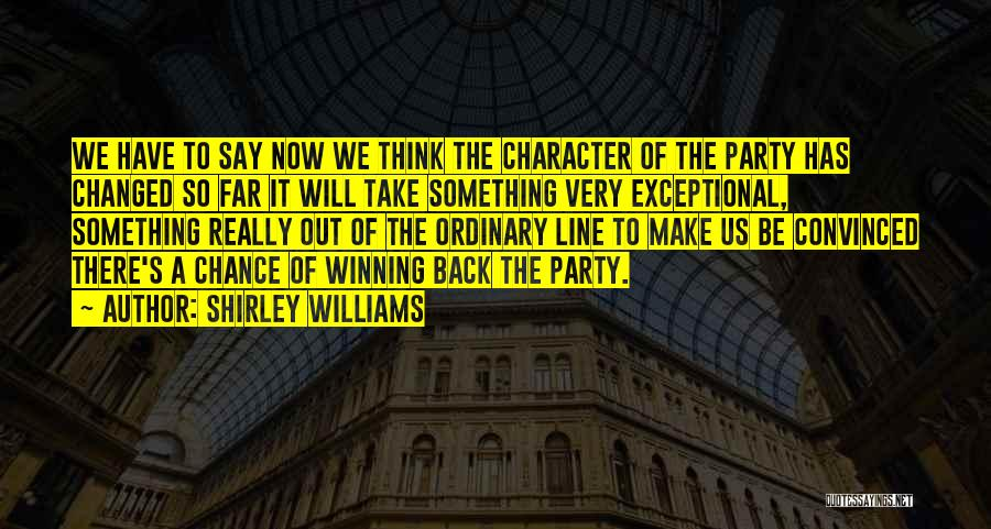 U R Changed Quotes By Shirley Williams