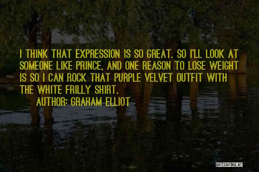 U R Great Quotes By Graham Elliot