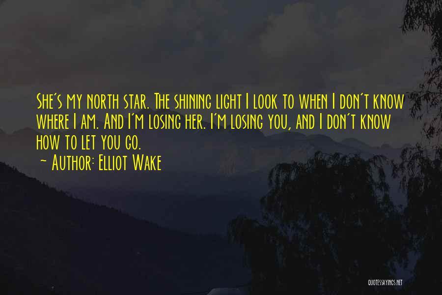 U R My Shining Star Quotes By Elliot Wake