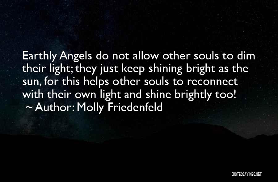 U R My Shining Star Quotes By Molly Friedenfeld