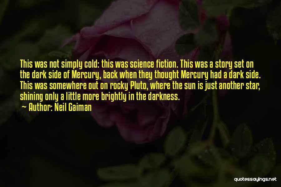 U R My Shining Star Quotes By Neil Gaiman