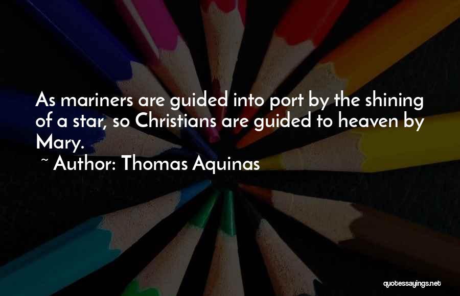 U R My Shining Star Quotes By Thomas Aquinas