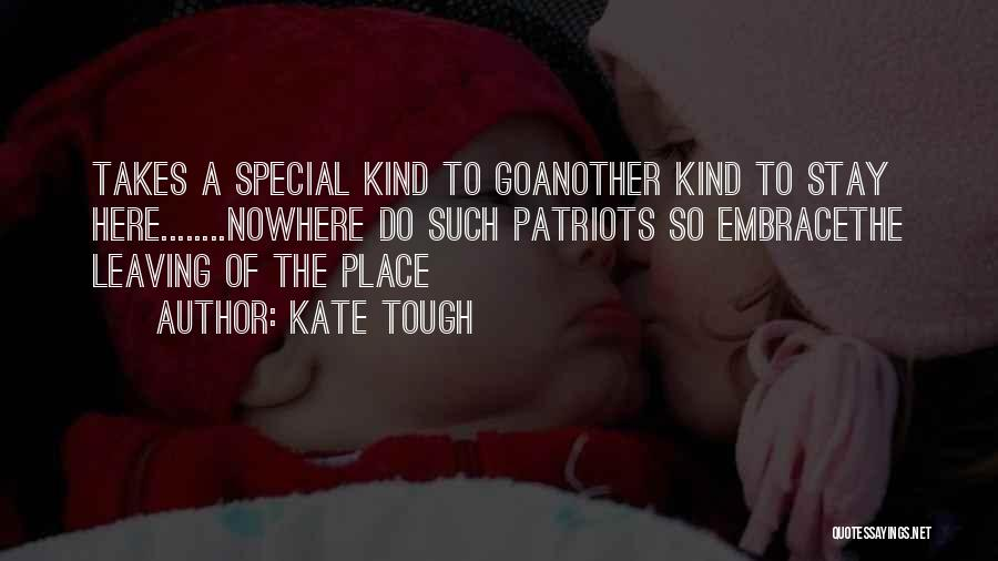 U R So Special For Me Quotes By Kate Tough