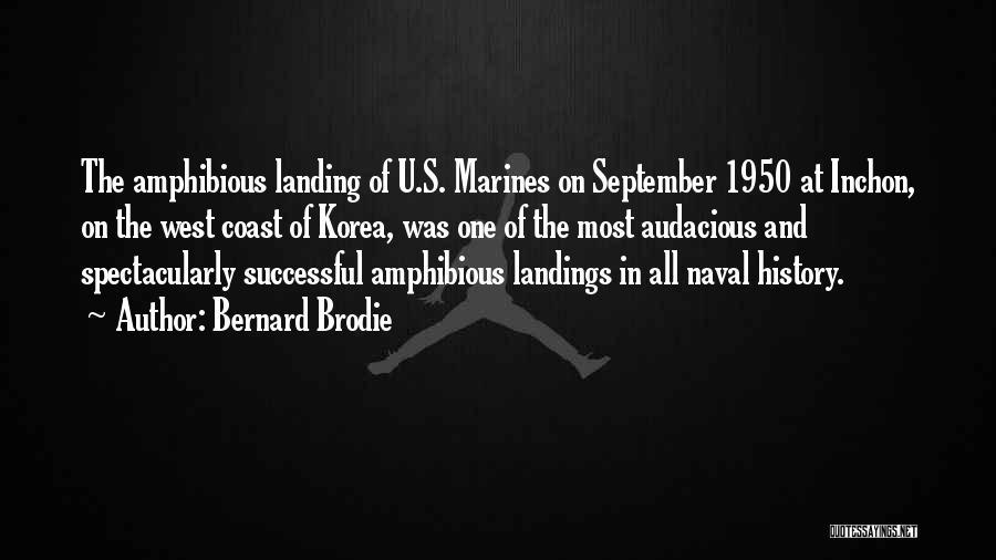 U.s. Marines Quotes By Bernard Brodie