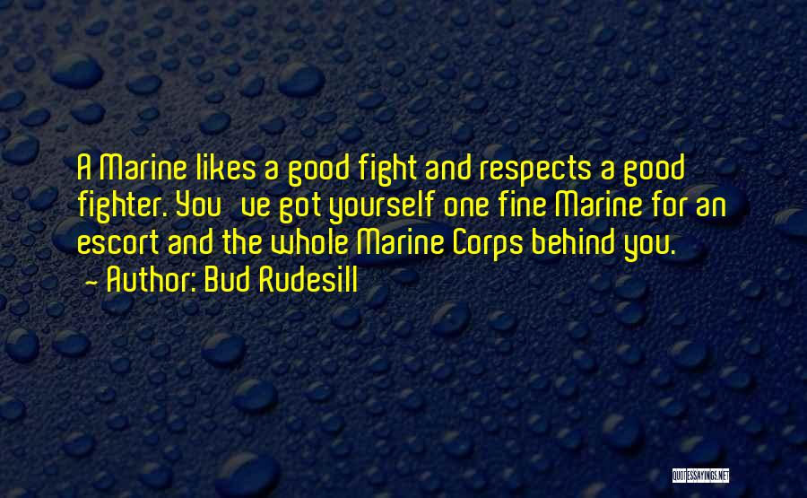U.s. Marines Quotes By Bud Rudesill