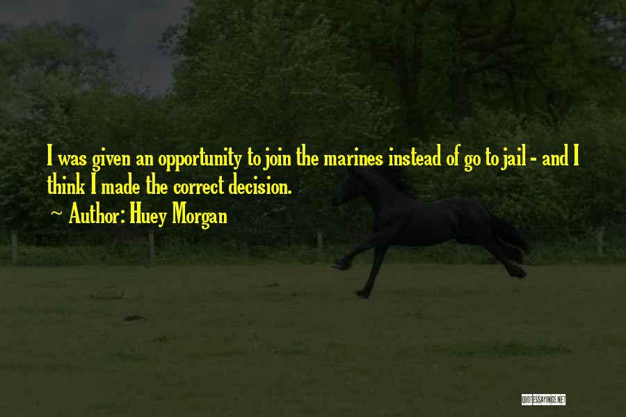 U.s. Marines Quotes By Huey Morgan