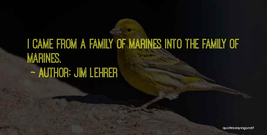 U.s. Marines Quotes By Jim Lehrer
