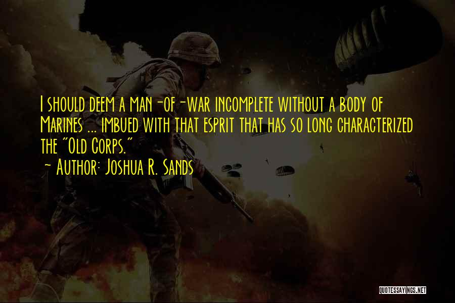 U.s. Marines Quotes By Joshua R. Sands