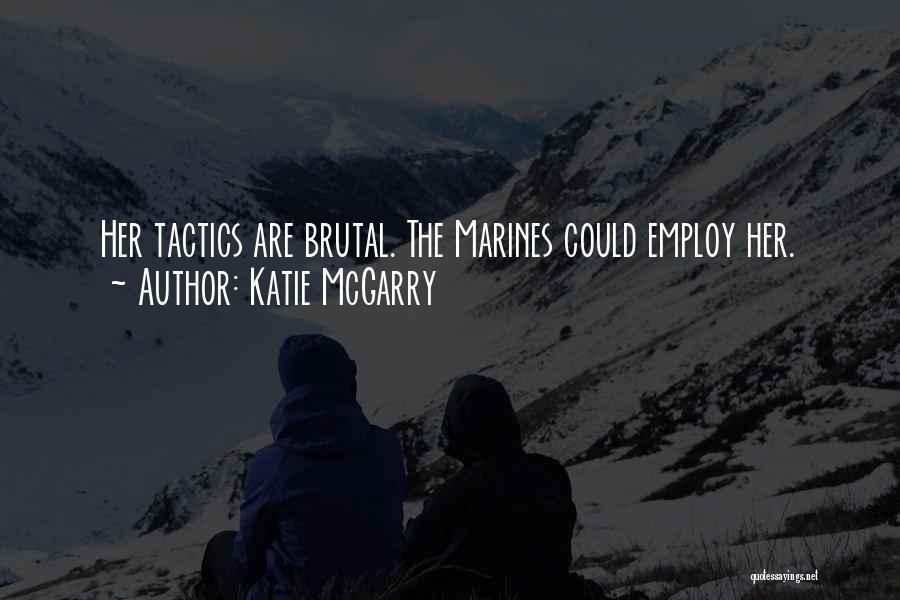 U.s. Marines Quotes By Katie McGarry