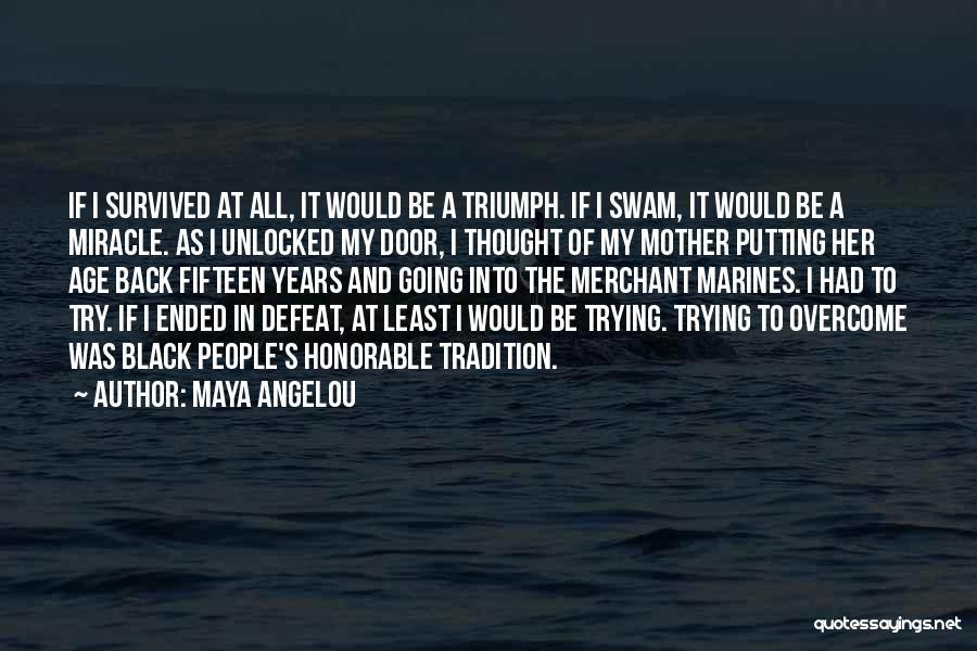 U.s. Marines Quotes By Maya Angelou