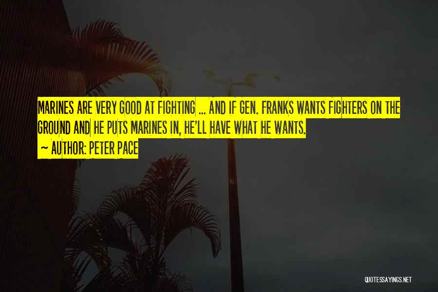 U.s. Marines Quotes By Peter Pace