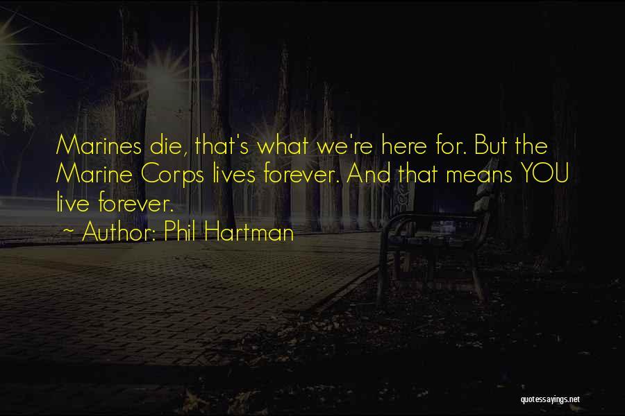 U.s. Marines Quotes By Phil Hartman