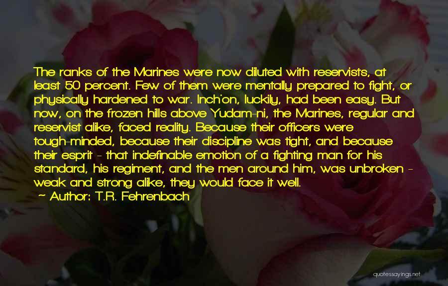 U.s. Marines Quotes By T.R. Fehrenbach