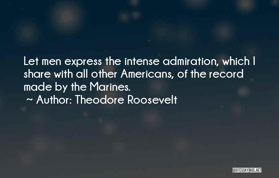 U.s. Marines Quotes By Theodore Roosevelt
