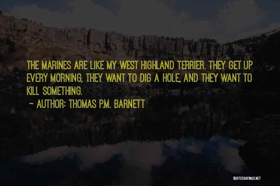 U.s. Marines Quotes By Thomas P.M. Barnett