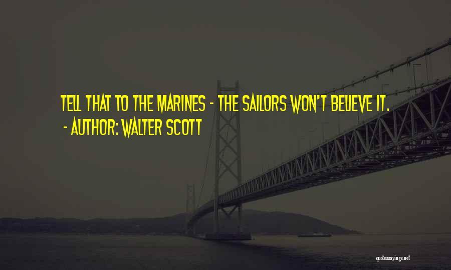 U.s. Marines Quotes By Walter Scott