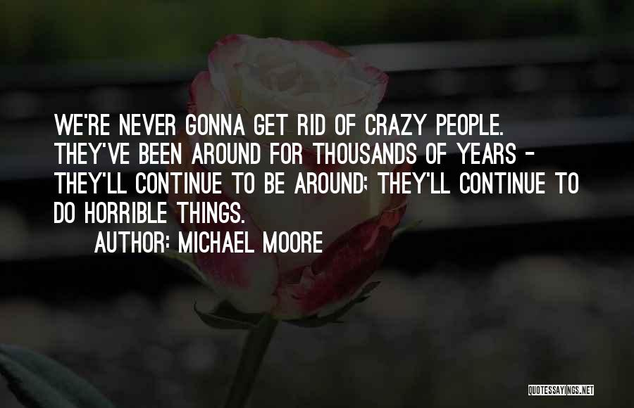 U Will Never Be Mine Quotes By Michael Moore