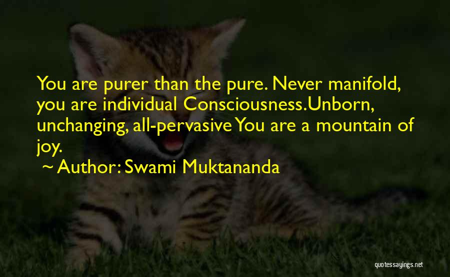 U Will Never Be Mine Quotes By Swami Muktananda