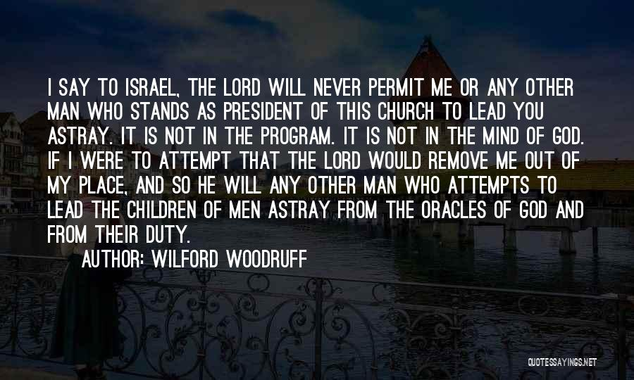 U Will Never Be Mine Quotes By Wilford Woodruff