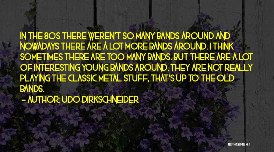 Udo Dirkschneider Quotes 2223061