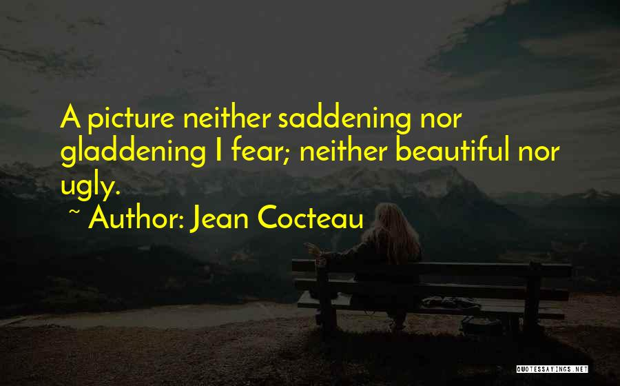 Ugly Pictures Quotes By Jean Cocteau