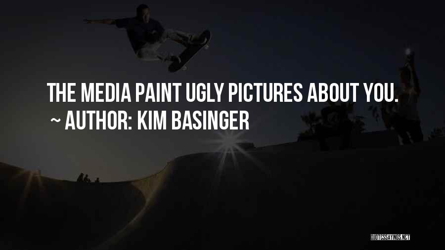 Ugly Pictures Quotes By Kim Basinger