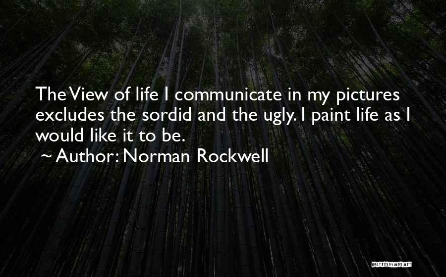 Ugly Pictures Quotes By Norman Rockwell