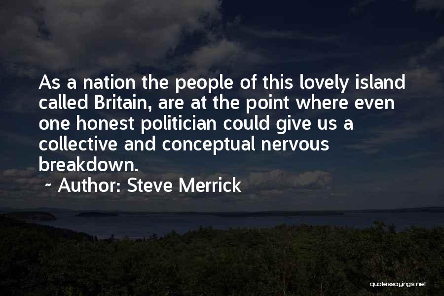 Uk Politician Quotes By Steve Merrick
