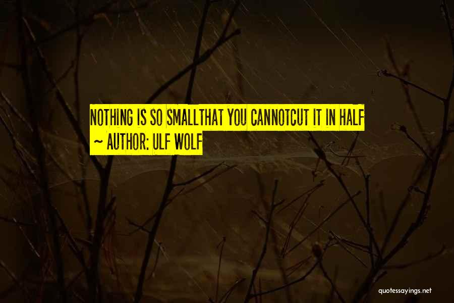 Ulf Wolf Quotes 1493552