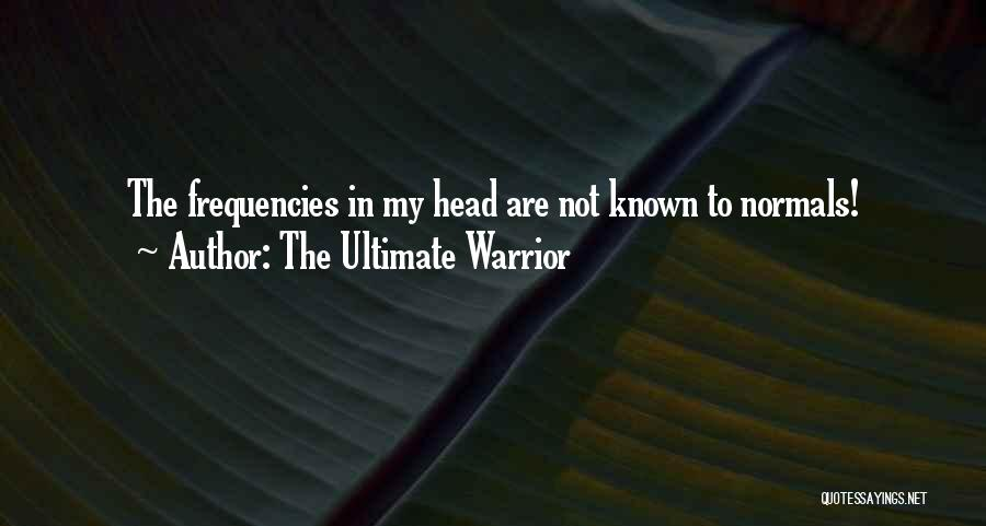Top 16 Ultimate Warrior Quotes & Sayings