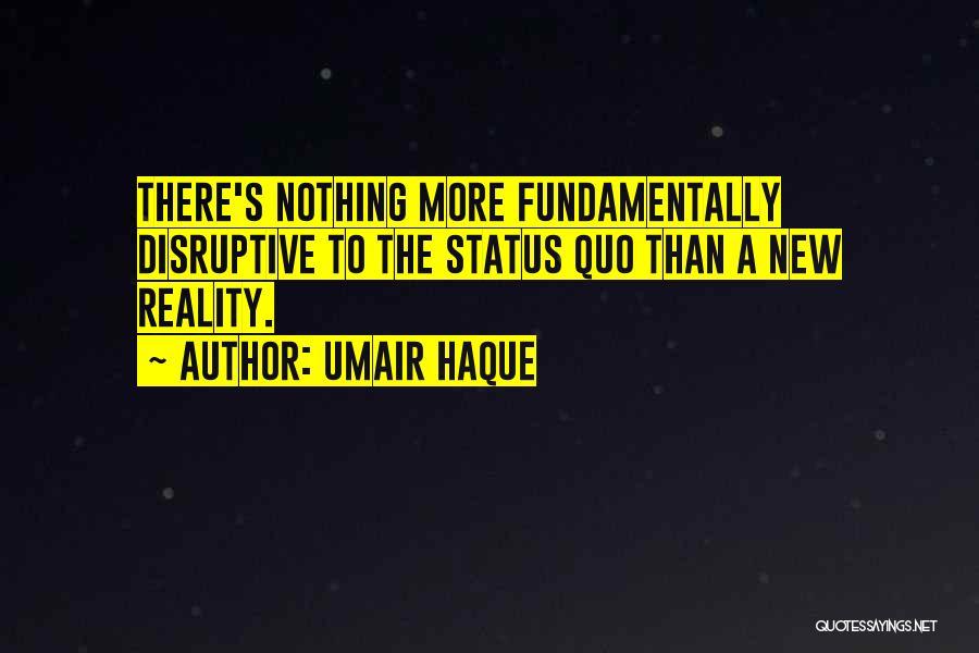 Umair Haque Quotes 1445604