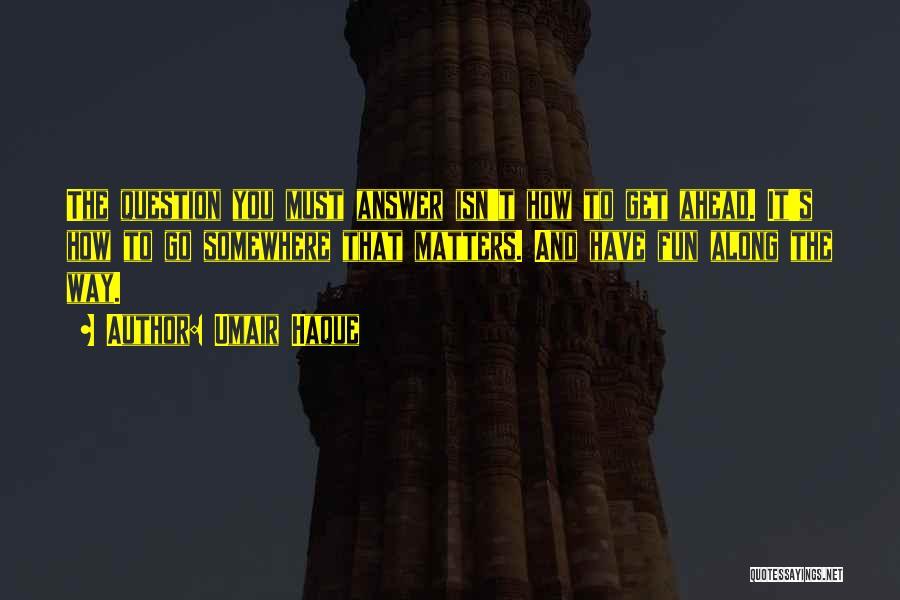 Umair Haque Quotes 1759574