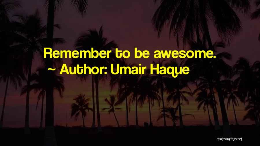 Umair Haque Quotes 594138