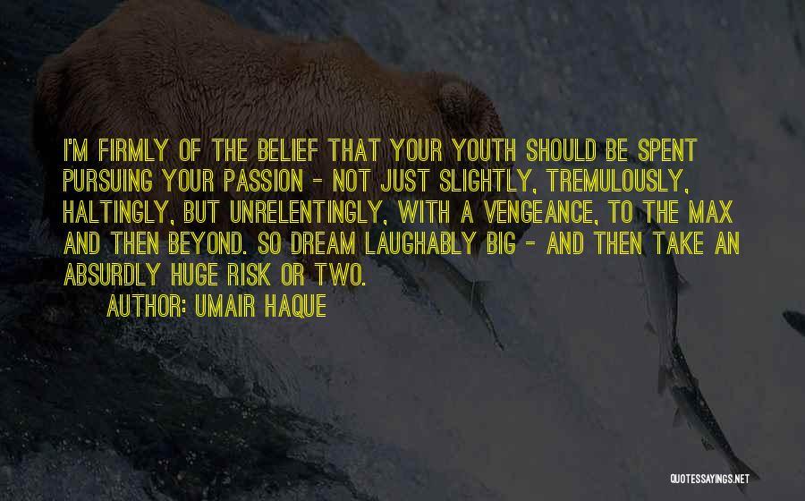 Umair Haque Quotes 728508