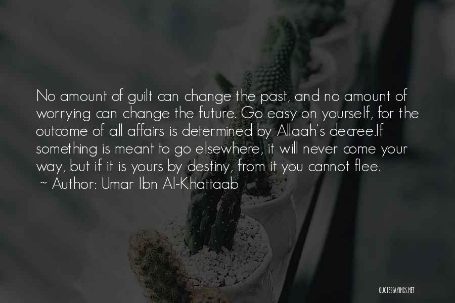 Umar Ibn Al-Khattaab Quotes 2086260