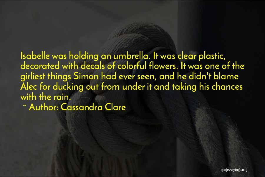 Umbrella Friendship Quotes By Cassandra Clare